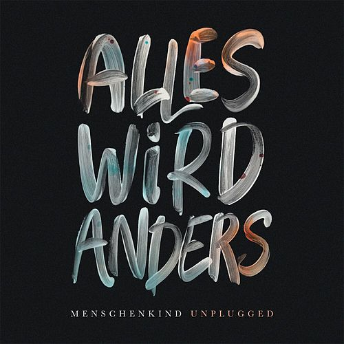 Alles wird anders (Unplugged) by Menschenkind