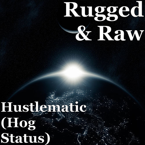 Hustlematic (Hog Status) de Rugged