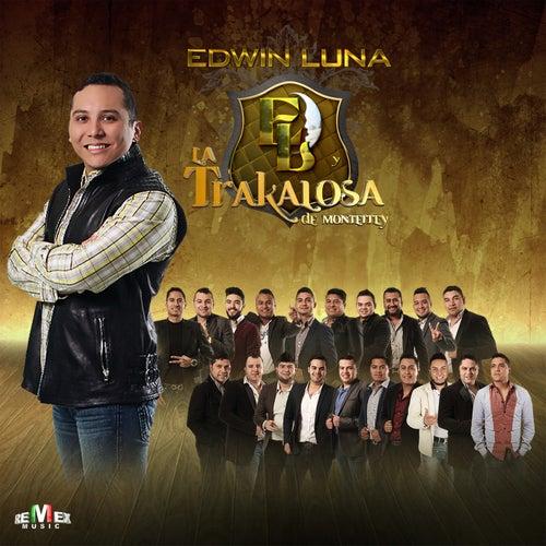 10+10 de Edwin Luna y La Trakalosa de Monterrey