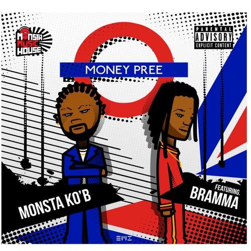 Money Pree (feat. Bramma) by Monsta Ko'B