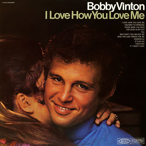 I Love How You Love Me by Bobby Vinton