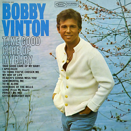 Take Good Care of My Baby by Bobby Vinton