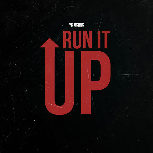 Run It Up by YK Osiris