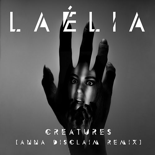 Creatures (Anna Disclaim Remix) by Laélia