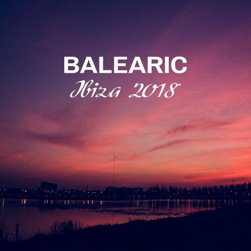 Balearic Ibiza 2018 von Ibiza Chill Out
