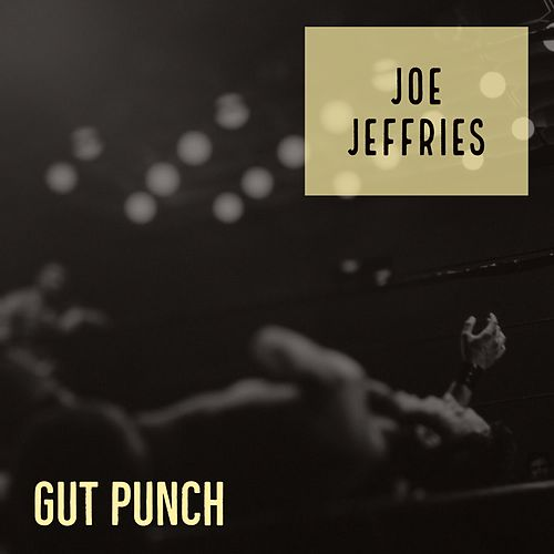 Gut Punch by Joe Jeffries