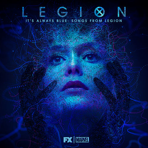 It's Always Blue: Songs from Legion (Deluxe Edition) de Various Artists