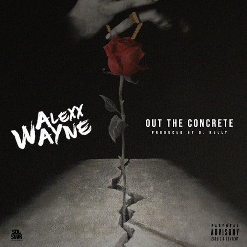 Out the Concrete by Alexx Wayne