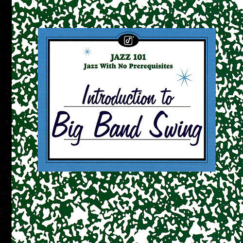 Introduction To Big Band Swing by Various Artists