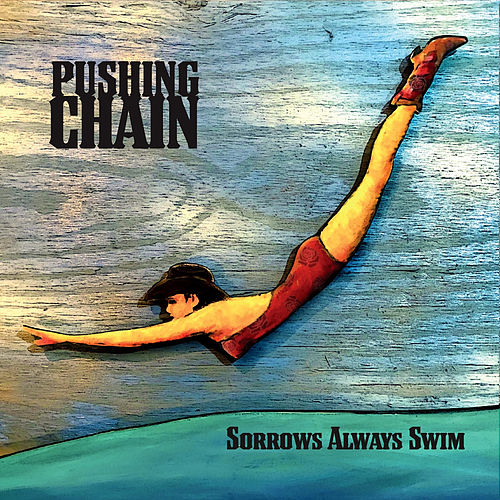 Sorrows Always Swim by Pushing Chain