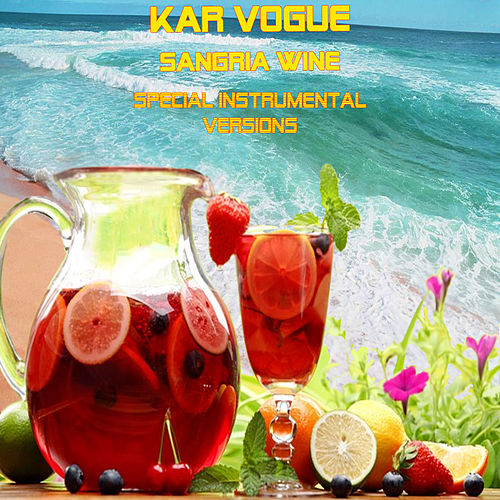 Sangria Wine (Special Instrumental Versions [Tribute To Pharrell Williams x Camila Cabello]) von Kar Vogue