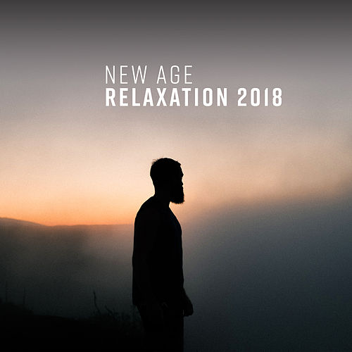 New Age Relaxation 2018 by Relaxing Spa Music
