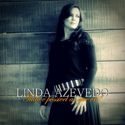 Tudo É Possível ao Que Crê de Linda Azevedo