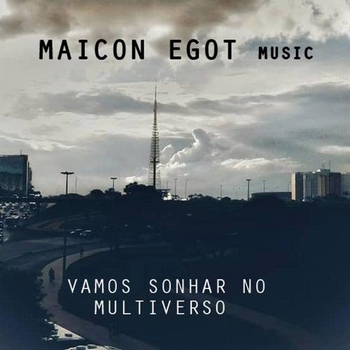 Vamos Sonhar no Multiverso by Maicon Egot