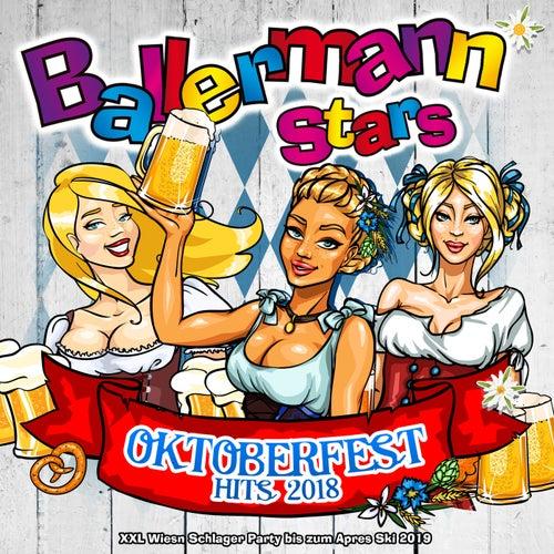 Ballermann Stars - Oktoberfest Hits 2018 (XXL Wiesn Schlager Party bis zum Apres Ski 2019) von Various Artists