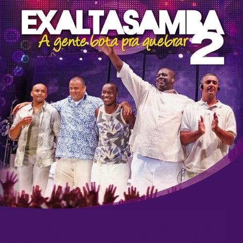 A Gente Bota Pra Quebrar Vol 2 by Exaltasamba