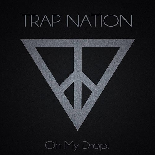 Oh My Drop! de Trapnation