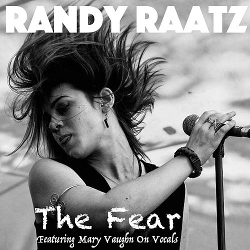 The Fear (feat. Mary Vaughn) von Randy Raatz