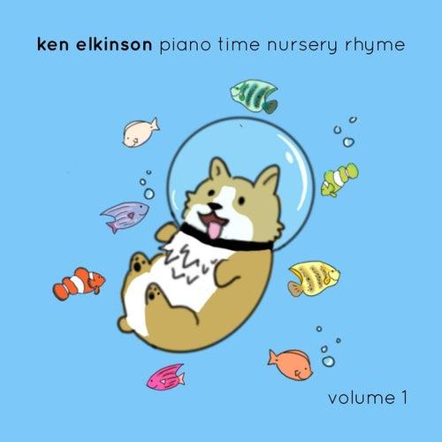 Piano Time Nursery Rhyme, Vol. 1 by Ken Elkinson