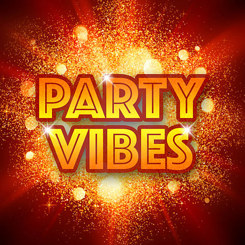 Party Vibes by Various Artists