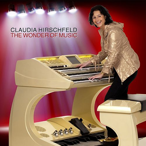 The Wonder of Music by Claudia Hirschfeld