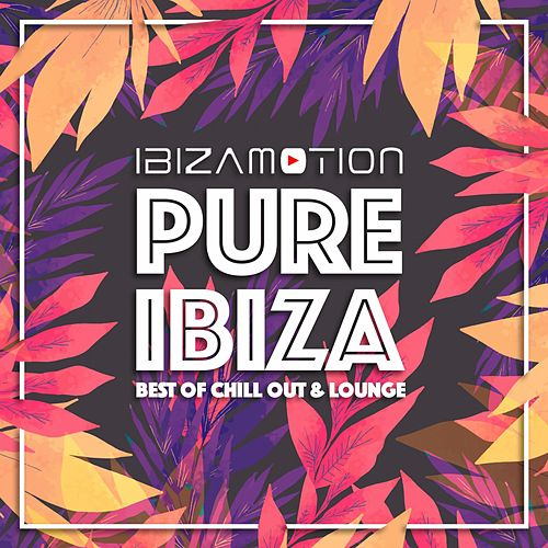 Pure Ibiza (Best of Chill out and Lounge) von Ibizamotion