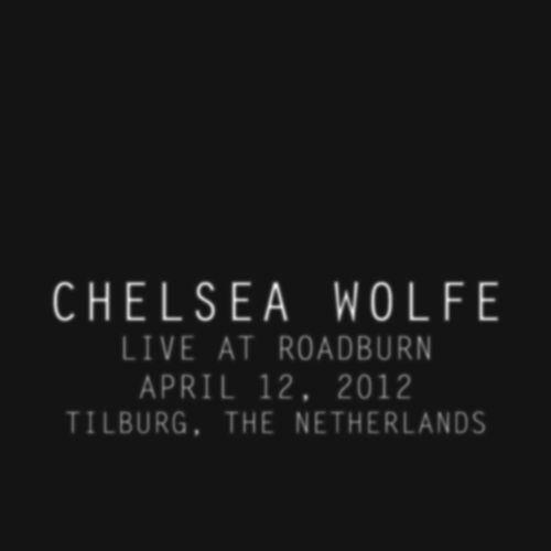 Live at Roadburn 2012 by Chelsea Wolfe