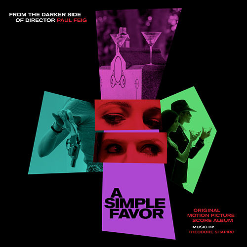 A Simple Favor (Original Motion Picture Score) by Theodore Shapiro