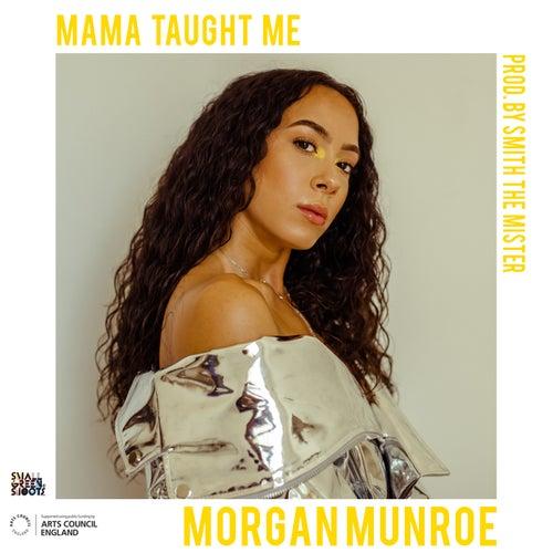 Mama Taught Me von Morgan Munroe