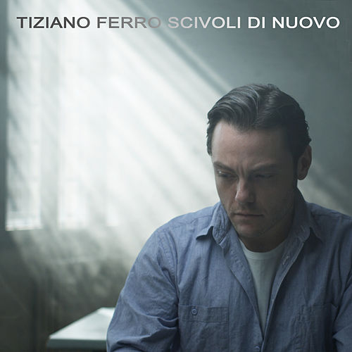 Scivoli Di Nuovo by Tiziano Ferro