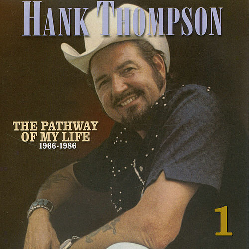 Pathway of My Life 1966 - 1986, Pt. 1 of 8 by Hank Thompson