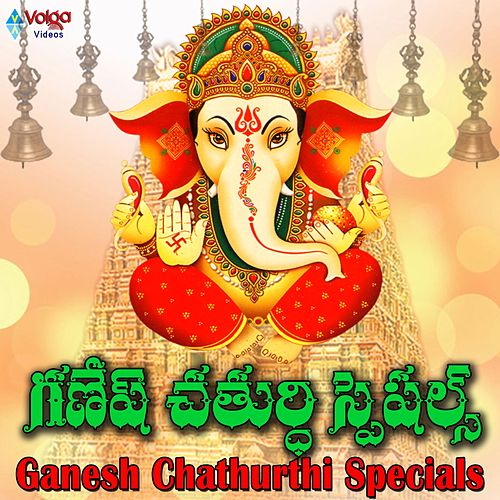 Ganesh Chathurthi Specials by Various Artists