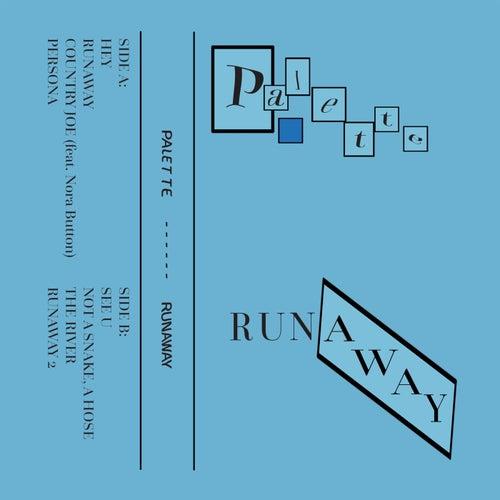 Runaway by Palette
