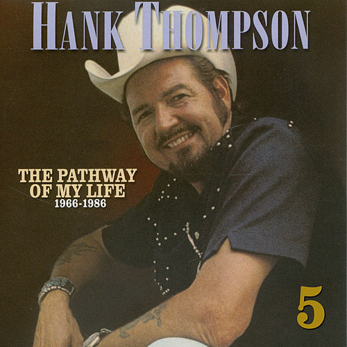 Pathway of My Life 1966 - 1986, Pt. 5 of 8 by Hank Thompson