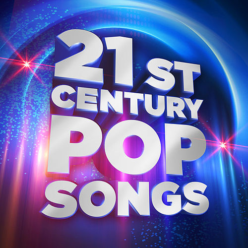 21st Century Pop Songs by Various Artists