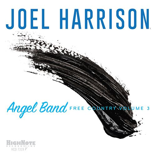 Angel Band: Free Country, Vol. 3 de Joel Harrison Octet