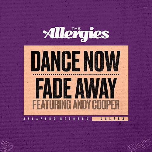 Dance Now / Fade Away von The Allergies