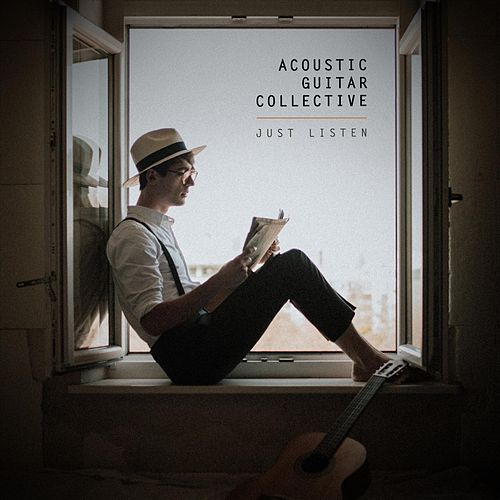 Just Listen de Acoustic Guitar Collective