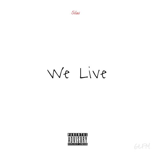 We Live by Silas Price