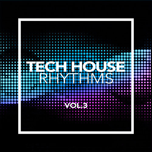 Tech House Rhythms, Vol. 3 - EP by Various Artists