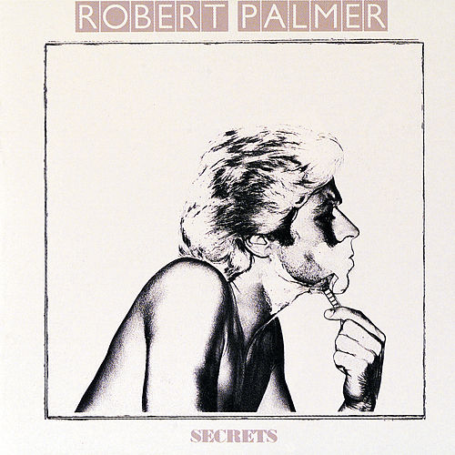 Secrets by Robert Palmer