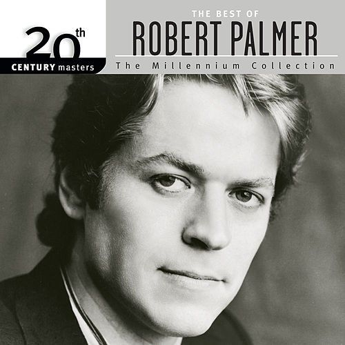 20th Century Masters: The Millennium Collection: The Best Of Robert Palmer de Robert Palmer
