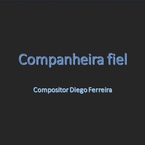 Companheira Fiel by Diego Ferreira