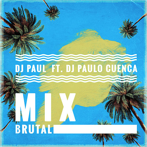 Mix Brutal by DJ Paul