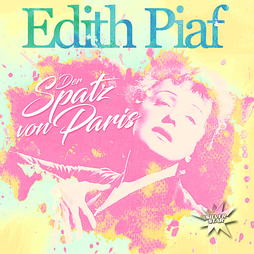 Der Spatz Von Paris by Edith Piaf