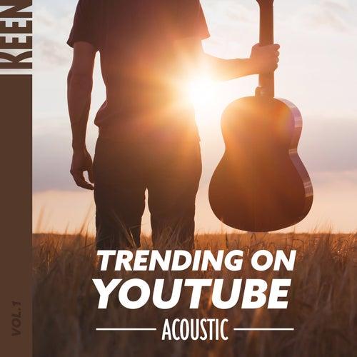 KEEN: Trending on YouTube - Acoustic Vol. 1 von Various Artists