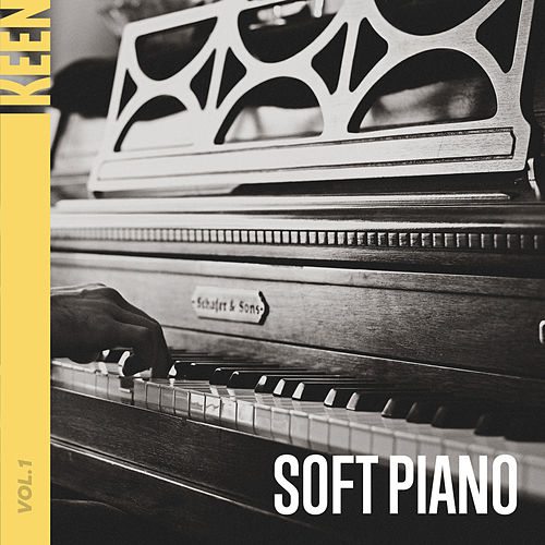 KEEN: Soft Piano Vol. 1 by Various Artists