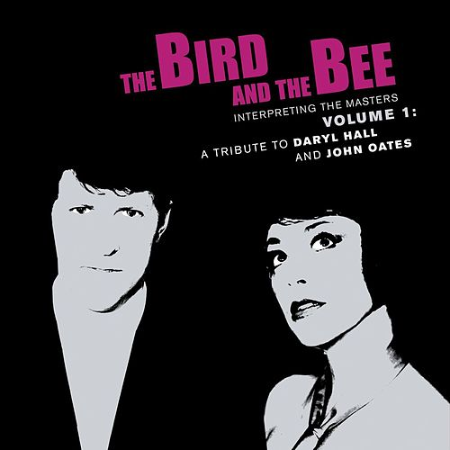 Interpreting the Masters Volume 1: A Tribute to Daryl Hall and John Oates de The Bird And The Bee