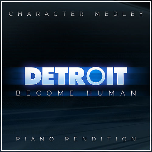 Detroit: Become Human Character (Medley) by The Blue Notes