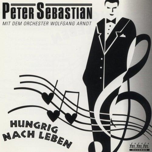 Hungrig Nach Leben de Peter Sebastian